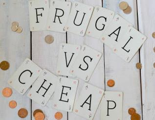 Frugal Vs Cheap